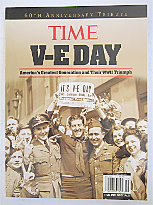 Time V-e Day Magazine 2005 Americas Greatest Generation