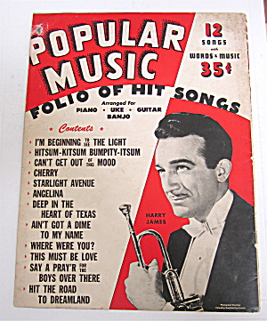 Popular Music Folio Of Hit Songs 1945 Harry James