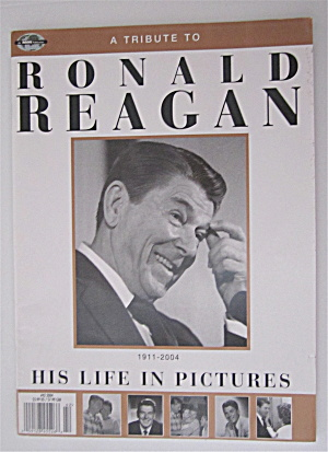 Tribute To Ronald Reagan 2004 His Life In Pictures