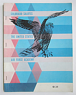 Colorado Salutes The U. S. Air Force Academy 1961