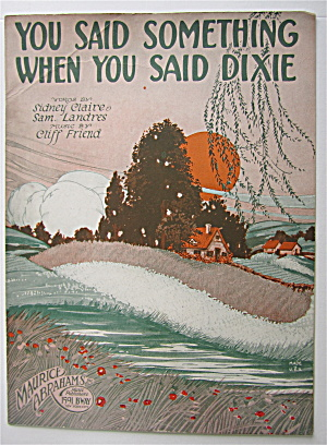Sheet Music 1923 You Said Something When You Said Dixie