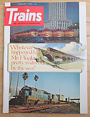 Trains Magazine February 1975 Mr Flagler's Railroad (Image1)