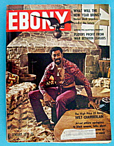 Ebony Magazine - January 1974- Wilt Chamberlin