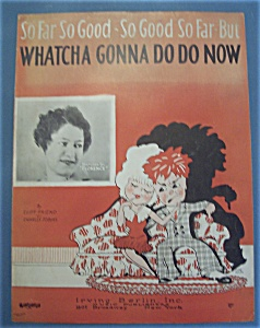 Sheet Music Of 1928 Whatcha Gonna Do Do Now
