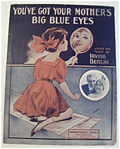 Sheet Music 1913 You Got Your Mother's Big Blue Eyes