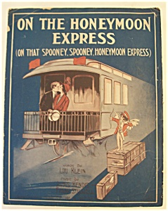 Sheet Music Of 1913 On The Honeymoon Express