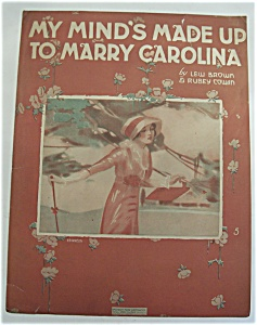 Sheet Music Of 1917 My Mind's Made Up To Marry Carolina