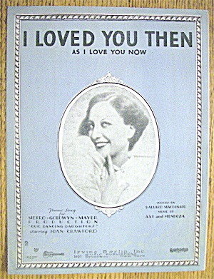 Sheet Music For 1928 I Loved You Then