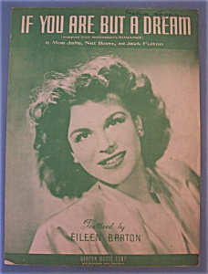 Sheet Music / 1941 If You Are But A Dream-eileen Barton