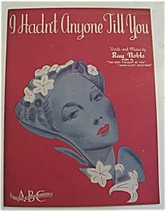 Sheet Music For 1938 I Hadn't Anyone Till You