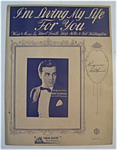 Sheet Music For 1932 I'm Living My Life For You