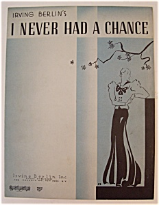 Sheet Music For 1934 I Never Had A Chance