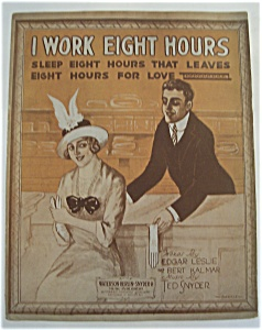 Sheet Music For 1915 I Work Eight Hours