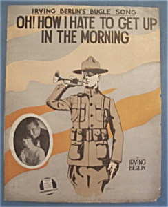 Sheet Music/1918 Oh How I Hate To Get Up