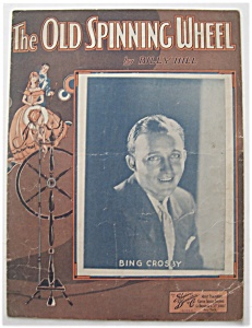 Sheet Music For 1933 The Old Spinning Wheel-bing Crosby