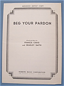 Sheet Music For 1947 Beg Your Pardon (Artist Copy)