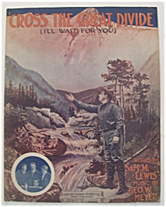 Sheet Music For 1913 Cross The Great Divide