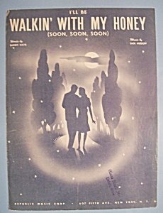 1945 I'll Be Walkin' With My Honey By Kaye & Medoff (Image1)