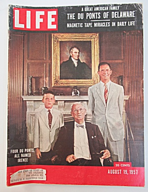 Life Magazine - August 19, 1957 - Four Du Ponts