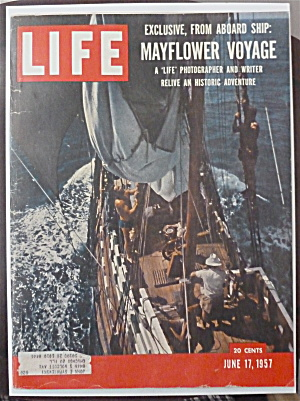Life Magazine-june 17, 1957-mayflower Voyage