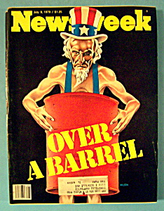 Newsweek Magazine - July 9, 1979 - Over A Barrel