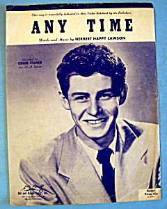 Sheet Music For 1949 Any Time (Eddie Fisher Cover)