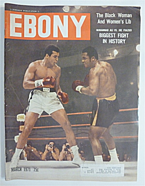 Ebony Magazine-march 1971-ali Vs. Frazier