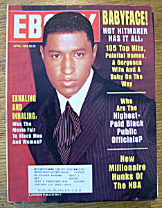 Ebony Magazine - April 1996 - Babyface