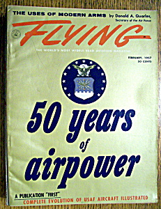 Flying Magazine February 1957 50 Years Of Air Power
