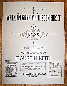 Sheet Music For 1920 When I'm Gone You'll Soon Forget