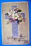 Click here to enlarge image and see more about item 10025: Best Easter Wishes Postcard with Cross & Flowers