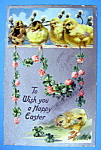 Click to view larger image of Happy Easter Postcard By Tuck's with 4 Chicks-Embossed (Image1)