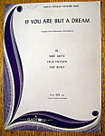 Sheet Music For 1941 If You Are But A Dream-Moe Jaffe