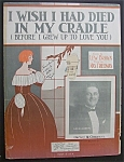 Sheet Music For 1926 I Wish I Had Died In My Cradle