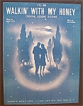 1945 I'll Be Walkin' With My Honey By Buddy Kaye