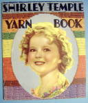 Click to view larger image of Shirley Temple Yarn Book 1936 (Shirley Temple Cover) (Image1)