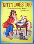 Click here to enlarge image and see more about item 15388: Kitty Does Too 1946 (A Just Like You Book) Vivienne
