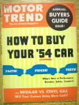 Click to view larger image of Motor Trend Magazine April 1954 How To Buy Your '54 Car (Image1)