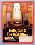 Click to view larger image of Time Magazine June 21, 2004 Faith, God & Oval Office (Image1)