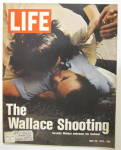 Life Magazine May 26, 1972 Wallace Shooting