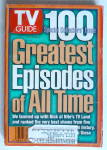 Click to view larger image of TV Guide-June 28-July 4, 1997-100 Greatest Episodes (Image1)