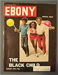 Ebony Magazine-August 1974-The Black Child