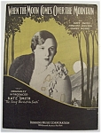 Sheet Music/1931 When The Moon Comes Over The Mountain