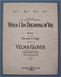 Sheet Music For 1921 When I Am Dreaming Of You