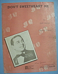 Sheet Music For 1943 Don't Sweetheart Me