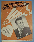 Click to view larger image of Sheet Music For 1946 All Dressed Up With A Broken Heart (Image1)