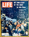 Life Magazine-March 9, 1962-My Own Story By John Glenn