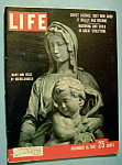 Click here to enlarge image and see more about item 7872: Life Magazine - December 16, 1957 - Michelangelo