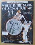 1928 Where Is The Song Of Songs For Me Sheet Music