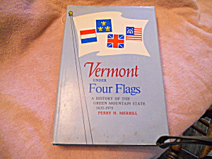Vermont Under Four Flags Book 1975 1st Ed (Image1)